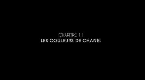 Les Couleurs Chanel, le dernier épisode de la fantastique série «Inside Chanel»
